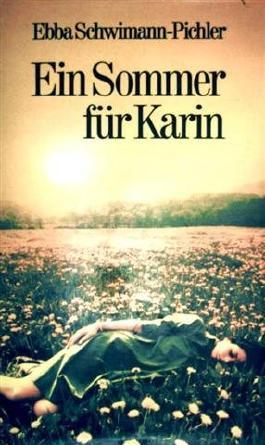 Ein Sommer für Karin.