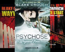 Ein Wayward-Pines-Thriller (Reihe in 3 Bänden)