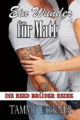 Ein Wunder für Matt (Die Reed Brüder Reihe 6)