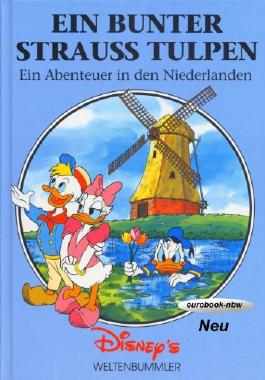 Ein bunter Strauss Tulpen: Ein Abenteuer in den Niederlanden (Disney's Weltenbummler)