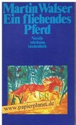 Ein fliehendes Pferd : Novelle. Suhrkamp-Taschenbuch 600 ; 3518371002