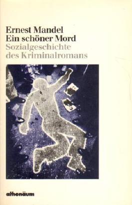 Ein schöner Mord. Sozialgeschichte des Kriminalromans.