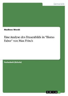"""Eine Analyse des Frauenbilds in """"Homo Faber"""" von Max Frisch"""