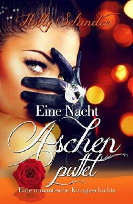 Eine Nacht Aschenputtel: Liebesgeschichte (Kurzgeschichten für Frauen)