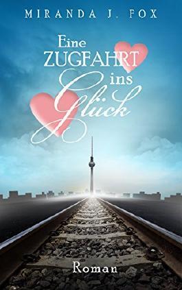 Eine Zugfahrt ins Glück (German Edition)