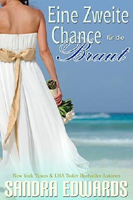 Eine zweite Chance für die Braut (Sapphire Bay Liebesroman 1)