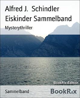 Eiskinder Sammelband: Mysterythriller