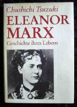 Eleanor Marx. Geschichte ihres Lebens 1855-1898