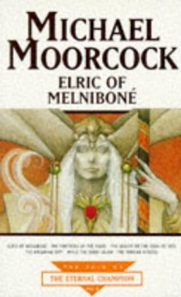 Elric of Melnibone (The Tale of the Eternal Champion)