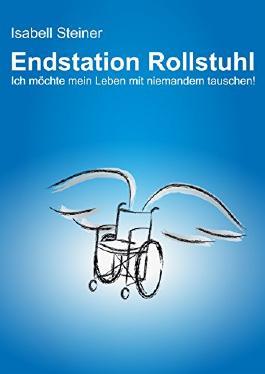 Endstation Rollstuhl: Ich möchte mein Leben mit niemandem tauschen!