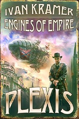 Engines of Empire (Plexis Book 1). An alternate history novella