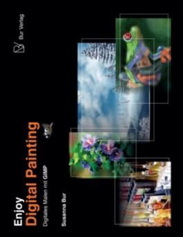 Enjoy Digital Painting - Digitales Malen mit GIMP: 1