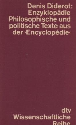 """Enzyklopädie. Philosophische und politische Texte aus der """"Encyclopedie"""" (dtv wissenschaftliche Reihe, 4026)"""