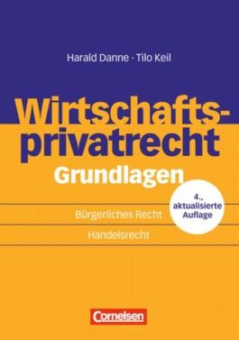 Erfolgreich im Beruf - Arbeitsbücher für die Fort- und Weiterbildung / Wirtschaftsprivatrecht Grundlagen