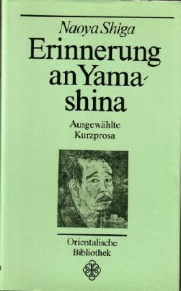 Erinnerung an Yamashina. Ausgewählte Kurzprosa