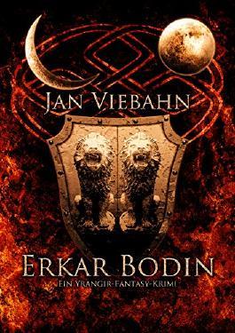 Erkar Bodin: Ein Yrangir-Fantasy-Krimi (German Edition)