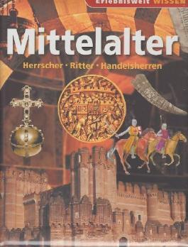Erlebniswelt Wissen Mittelalter, Herrscher-Ritter-Handelsherren