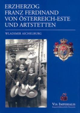 Erzherzog Franz Ferdinand von Österreich und Artstetten