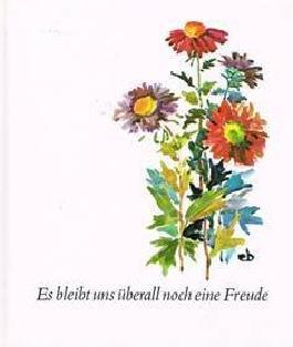 Es bleibt uns überall noch eine Freude: Bei Dichtern und Malern zu Gast. Mit: Fr. Hölderlin: J. W. v. Goethe: E. Mörike: Th. Storm:
