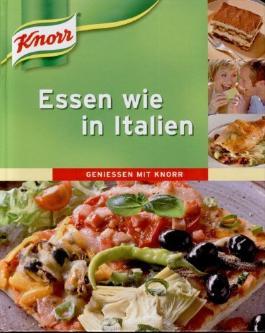 Essen wie in Italien Geniessen mit Knorr
