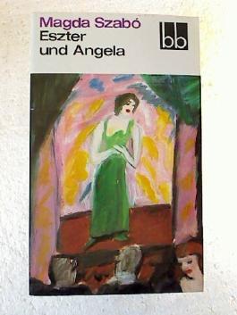Eszter und Angela. - Roman.
