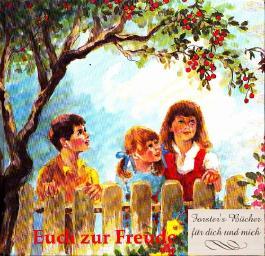 Euch zur Freude - Ein Buch für unsere Kinder Band 3