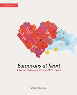 Europeans-at-heart. A journey of discovery through 28 EU capitals (Europeans at heart)