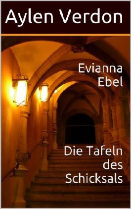 Evianna Ebel und die Tafeln des Schicksals