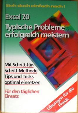 Excel 7.0 Typische Probleme erfolgreich meistern (Sieh doch einfach nach!)