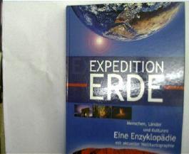 Expedition Erde. Menschen, Länder und Kulturen, Eine Enzyklopädie mit aktueller Weltkartographie,