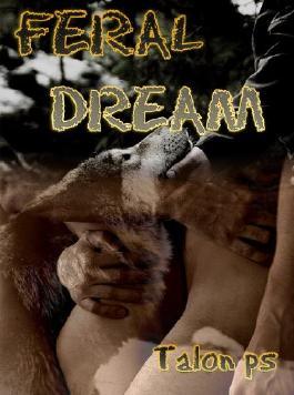 FERAL DREAM {Talon's Keep Collection}