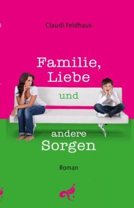 Familie, Liebe und andere Sorgen