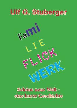 Familie Flickwerk - Eine sehr kurze Geschichte