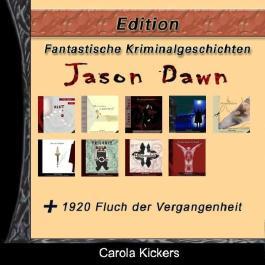 Fantastische Kriminalgeschichten - Edition. Zehn Krimis von Carola Kickers