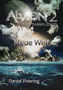 """Fantasy Trilogie - Alvion 2  """"Der Vylaania-Zyklus"""": Neue Welt"""