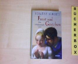 Faust und Gretchen - Eine schicksalhafte Liebe