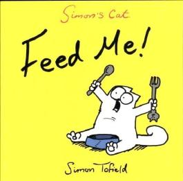 Feed Me!: A Simon's Cat Book by Tofield, Simon (2011)