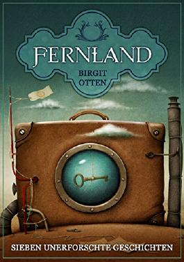 Fernland: Sieben unerforschte Geschichten