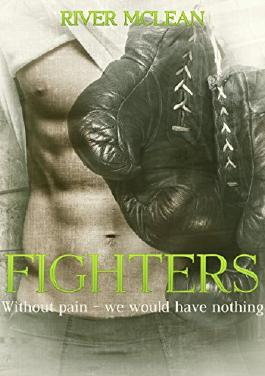 Fighters: Without pain - we would have nothing: Erotischer Liebesroman (Teil 1)