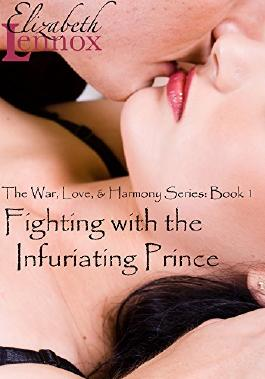 Fighting with the Infuriating Prince (The War, Love, & Harmony Series Book 1)