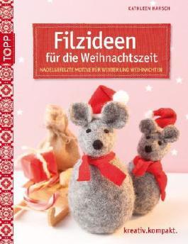 Filzideen für die Weihnachtzeit: Nadelgefilzte Motive für Winter & Weihnachten