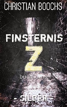 Finsternis Z - Buch Eins: Silber