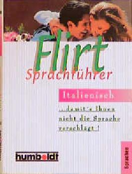 Flirt-Sprachführer Italienisch