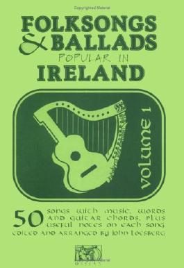 Folk Songs and Ballads Popular in Ireland: v. 1 (Folksongs & Ballads Popular in Ireland)