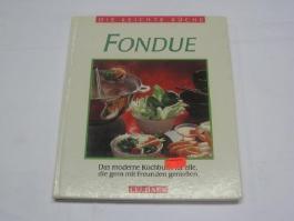 Fondue : das moderne Kochbuch für alle, die gern mit Freunden geniessen