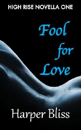 Fool for Love (High Rise Novella One)