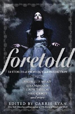Foretold: 14 Tales of Prophecy and Prediction (Vampire Academy)