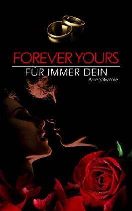 Forever Yours - Für immer Dein: (To Die For - Unwiderstehlich Teil 3)