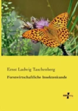 Forstwirtschaftliche Insektenkunde