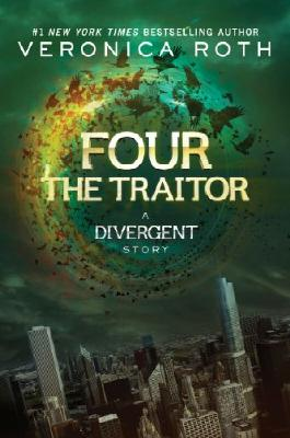 Four: The Traitor: A Divergent Story (Divergent Series)